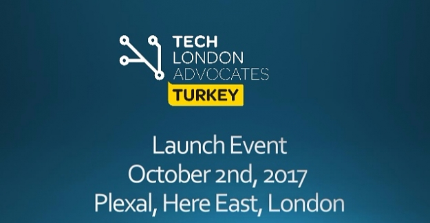 Tech London Advocates Turkey organizasyonu Lonra'da yapıldı