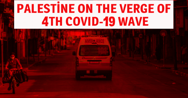 Palestine on the verge of 4th COVID-19 wave
