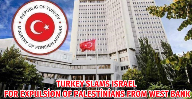 Turkey slams Israel for expulsion of Palestinians from West Bank