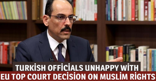 Turkish officials unhappy with EU top court decision on Muslim rights